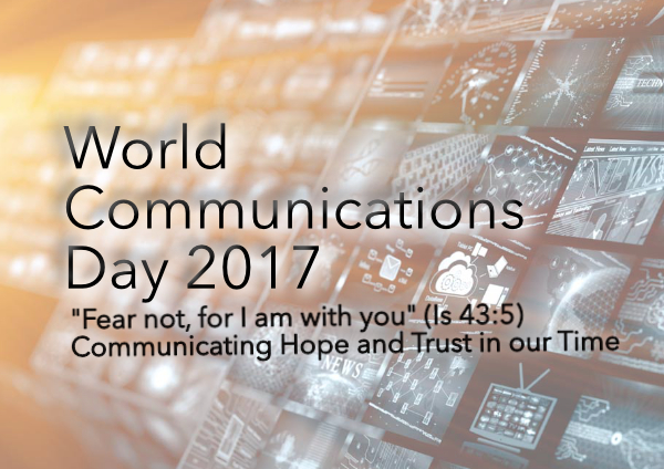 World Communications Day 2017-Offering a Lens of Hope