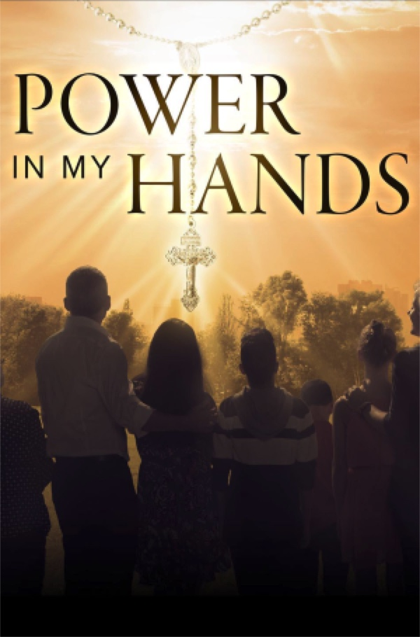 Power in My Hands - The Rosary in Our Lives