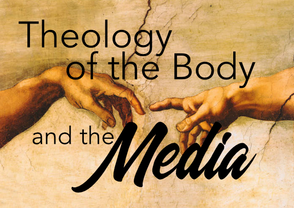 Media Literacy and Theology of the Body