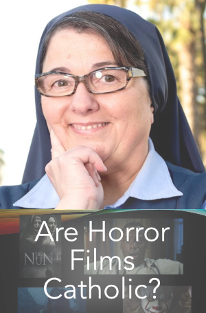 Are Horror Films Catholic?—A Lecture by Sr Rose
