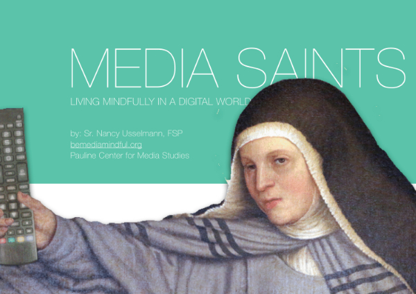 Media Saints: Living Mindfully in a Digital World